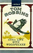 Still Life with Woodpecker by Tom Robbins (9-Apr-2001) Paperback