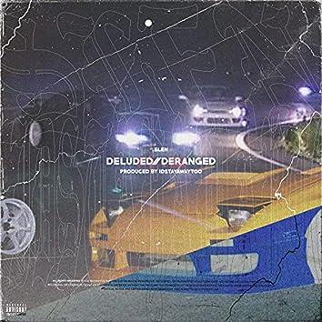 Deluded//Deranged (feat. Idstayawaytoo)