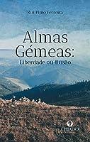 Almas Gémeas - Liberdade ou Ilusão (Portuguese Edition)