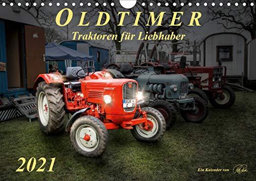 Oldtimer - Traktoren für Liebhaber (Wandkalender 2021 DIN A4 quer)