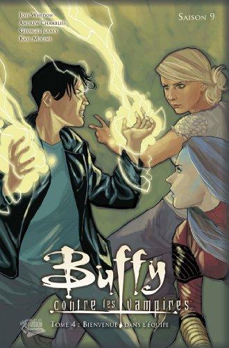 Buffy contre les vampires (Saison 9) T04 : Bienvenue dans l'équipe (Buffy contre les vampires Saison 9 t. 4)