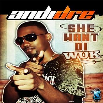 She Want Di Wuk