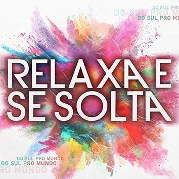 Relaxa e Se Solta