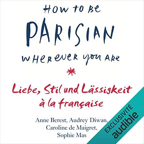How To Be Parisian wherever you are Titelbild