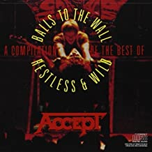A Compilation Of The Best Of: Balls To The Wall/Restless & Wild by Accept (1986-07-15)