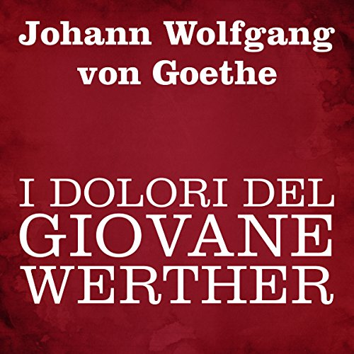 I dolori del giovane Werther [The Sorrows of Young Werther] cover art