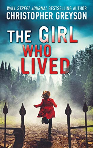 Compare Textbook Prices for The Girl Who Lived: A Thrilling Suspense Novel  ISBN 9781683993032 by Greyson, Christopher