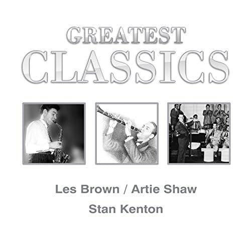Les Brown, Artie Shaw, Stan Kenton
