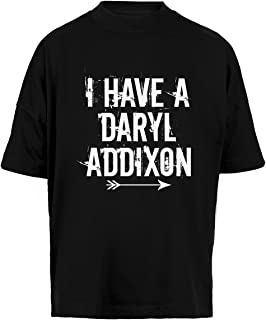 I Have A Daryl Addixon Unisex Camiseta Holgada Hombre Mujer Mangas Kortas - Unisex Baggy T-Shirt Black