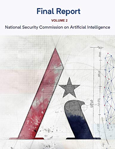 Compare Textbook Prices for National Security Commission on Artificial Intelligence - Final Report: Volume 2  ISBN 9798731282062 by National Security Commission on Artificial Intelligence