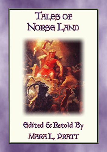 LEGENDS OF NORSELAND - 24 Illustrated Norse and Viking Legends: 24 Illustrated Legends from Northern Lands (English Edition)
