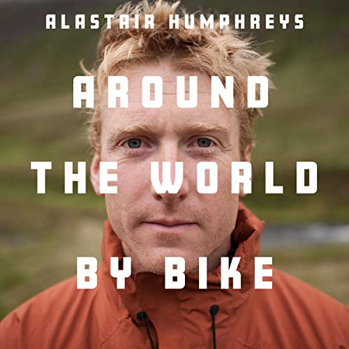 Alastair Humphreys: Around the World by Bike Titelbild