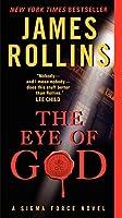 The Eye of God: A Sigma Force Novel (Sigma Force Novels, 8)