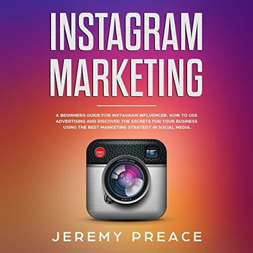 Instagram Marketing Audiobook By Jeremy Preace cover art
