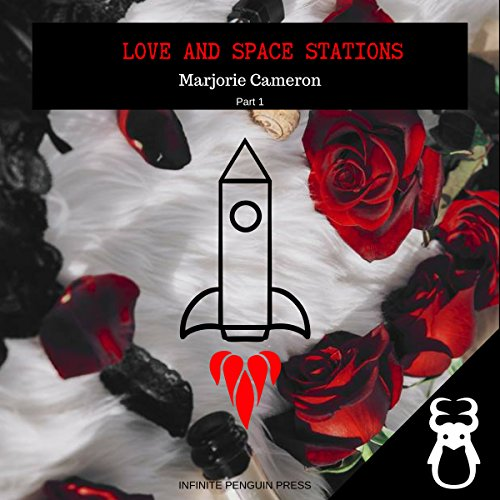 Love and Space Stations: Part 1 audiobook cover art