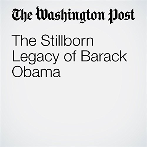 The Stillborn Legacy of Barack Obama audiobook cover art