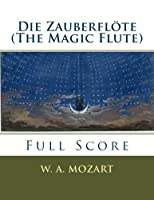 Die Zauberfloete / the Magic Flute