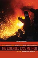 The Extended Case Method: Four Countries, Four Decades, Four Great Transformations, and One Theoretical Tradition