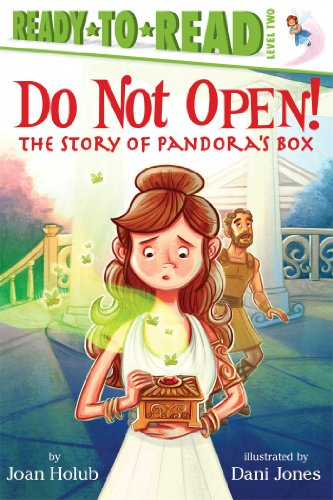Do Not Open!: The Story of Pandora's Box (Ready-to-Read Level 2)