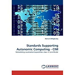 [Rania Al-Maghraby]のStandards Supporting Autonomic Computing - CIM: Remodeling LocalizationCapabilities class in Core Model (English Edition)