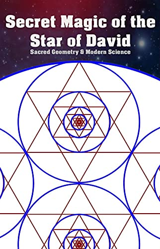 Secret Magic of the Star of David: Sacred Geometry & Modern Science