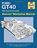 Ford GT40: 1964 onwards (all marks) (Owners' Workshop Manual) - Bruce, Gordon