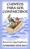 Cuentos para ser compartidos (Cuentos infantiles sobre familia, amistad, emociones, valores, aprendizaje, motivación y actitud positiva nº 3)