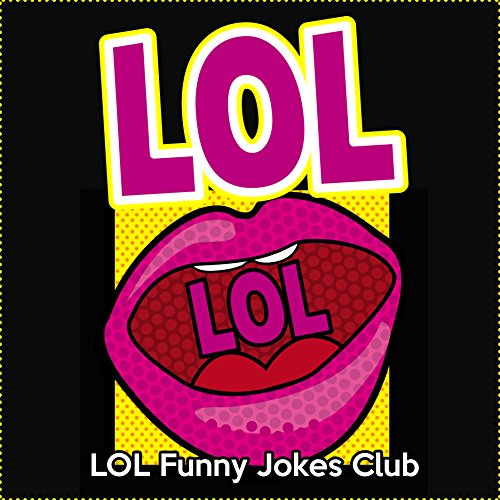 LOL: Funny Jokes, Comedy, Humor, One-Liners, Puns, and Witty Remarks (English Edition)