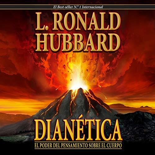 Dianética: El Poder del Pensamiento sobre el Cuerpo [Dianetics: The Modern Science of Mental Health] Audiobook By L. Ronald Hubbard cover art