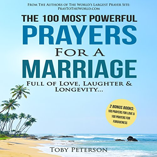 The 100 Most Powerful Prayers for a Marriage Full of Love, Laughter & Longevity audiobook cover art