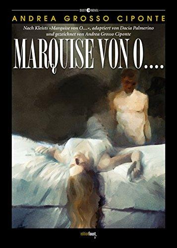 """Marquise von O....: Nach Kleists """"Marquise von O…."""", adaptiert von Dacia Palmerino und gezeichnet von Andrea Grosso Ciponte (Dust Novel / Herausgegeben von Michele Sciurba)"""