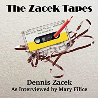 The Zacek Tapes: Reflections About Theater, Community And Leadership