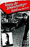 Tommy, der Schornsteinfegerhund. Die Geschichte eines berühmten Mischlings - Peter Kaufhold