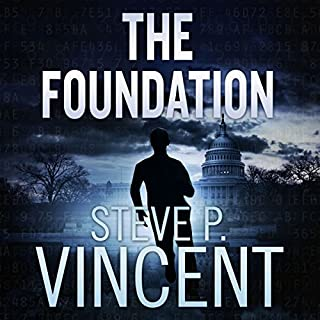 The Foundation     Jack Emery , Book 1              By:                                                                                                                                 Steve P. Vincent                               Narrated by:                                                                                                                                 Jeffrey Kafer                      Length: 7 hrs and 59 mins     4 ratings     Overall 4.0