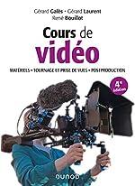 Cours de vidéo - Matériels, tournage et prise de vues, postproduction de Gérard Galès