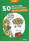 50 activités sans écran ! par Sophie