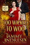 Too Wicked to Woo: Regency Romance (Chronicles of a Bluestocking Book 1)