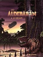 Aldebaran Tome 4: Le Groupe 2205045695 Book Cover