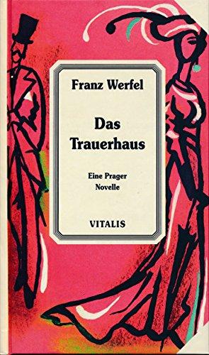 Das Trauerhaus. Eine Prager Novelle