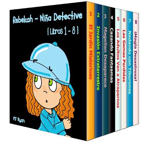Rebekah - Niña Detective Libros 1-8: Divertida Historias de Misterio para Niños Entre 9-12 Años