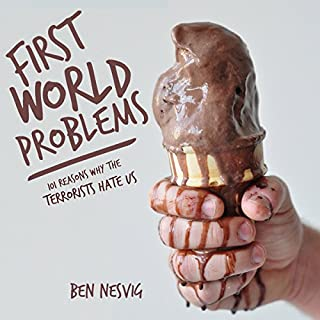 First World Problems: 101 Reasons Why the Terrorists Hate Us audiobook cover art
