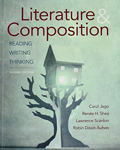 Compare Textbook Prices for Literature & Composition: Reading, Writing, Thinking Second Edition ISBN 9781457682513 by Jago, Carol,Shea, Renee H.,Scanlon, Lawrence,Aufses, Robin Dissin