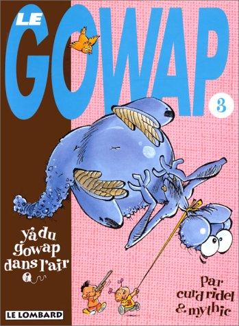 LE GOWAP TOME 3 : Y'A DU GOWAP DANS L'AIR