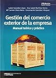 Gestión del comercio exterior de la empresa (3ª ed.): Manual teórico y práctico (Libros Profesionales)