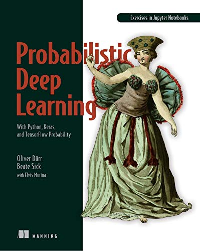 Probabilistic Deep Learning with Python