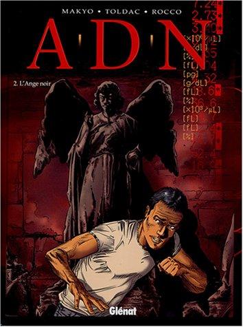 A.D.N. - Tome 2: Ange Noir