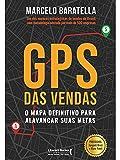 GPS das vendas: o mapa definitivo para alavancar suas metas (Portuguese Edition)