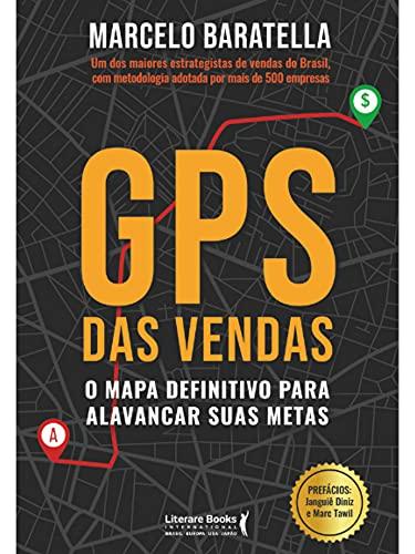 GPS das vendas: o mapa definitivo para alavancar suas metas