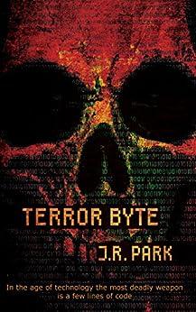 Terror Byte by [J. R. Park]