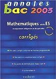 Annales Bac 2003 : Mathématiques, série ES (Corrigés)